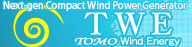 To TWE[TOMO Wind Energy] HOME